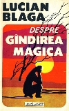 Blaga_Despre_gindirea_magica _ http://societateablaga.ro/Poze/carti/Blaga_Despre_gindirea_magica.jpg