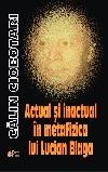 Călin Ciobotari Actual si inactual _ http://societateablaga.ro/Poze/carti/actual-si-inactual-in-metafizica-lui-lucian-blaga-a8a5.jpg